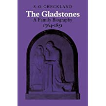 The Gladstones: A Family Biography 1764-1851 by Checkland, S. G. (2008) Paperback
