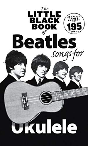 The Little Black Book Of Beatles Songs -For Ukulele-: Songbook für Ukulele