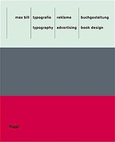 Max Bill: Typografie, Reklame, Buchgestaltung /Max Bill: Typography, Advertising, Book Design Buch-Cover
