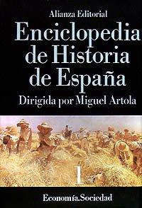 Enciclopedia de Historia de espana I/ Encyclopedia of the History of Spain I: Economia Sociedad por From Alianza Editorial Sa