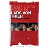 Politics as Form in Lars von Trier by Angelos Koutsourakis (2013-10-24)