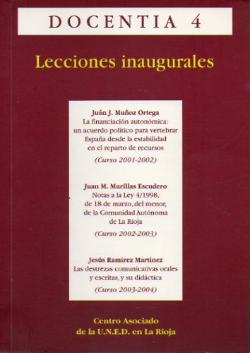 LECCIONES INAUGURALES DE LOS CURSOS ACADÉMICOS 2001-2002, 2002-2003 Y 2003-2004. LA FINANCIACIÓN AUTONÓMICA: UN ACUERDO POLÍTICO PARA VERTEBRAR ESPAÑA DESDE LA ESTABILIDAD EN EL REPARTO DE RECURSOS / NOTAS A LA LEY 4/1998, DEL MENOR, DE LA COMUNIDA AUTÓN