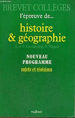 Histoire-géographie au Brevet des collèges : nouveau programme, session de 1990 et suivantes par Wagret