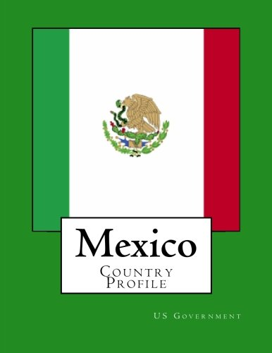 Mexico: Country Profile por US Government