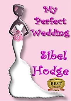 My Perfect Wedding (Helen Grey Book 2) by [Hodge, Sibel]