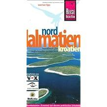 Kroatien: Norddalmatien: Handbuch für individuelles Entdecken
