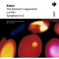 Dukas : L' Apprenti sorcier [The Sorcerer's Apprentice], La péri & Symphony in C major - Apex