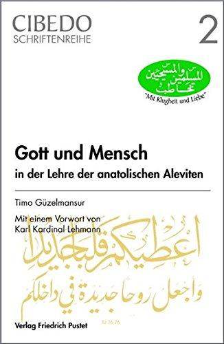 Gott und Mensch in der Lehre der anatolischen Aleviten (CIBEDO-Schriftenreihe)