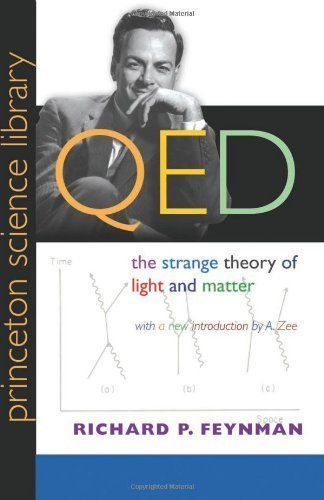 QED: The Strange Theory of Light and Matter (Princeton Science Library) Princeton Science Li by Feynman, Richard P. (2006) Paperback