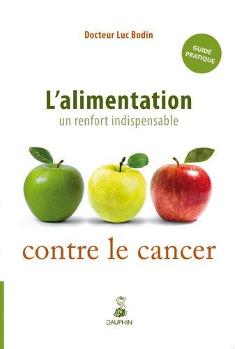 L'alimentation : un renfort indispensable contre le cancer par Luc Bodin