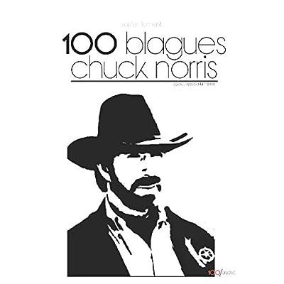 100 blagues Chuck Norris: (approuvées par lui même)