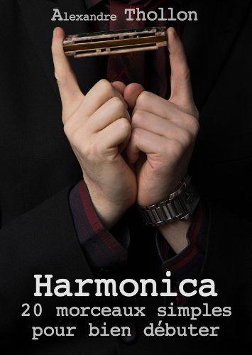 Harmonica : 20 morceaux simples pour bien débuter.: 20 morceaux sans altération ni overblows. Parfait pour les débutants!