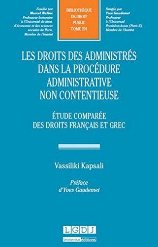 Le droit des administrés dans la procédure administrative non contentieuse : Etude comparée des droits français et grec par Vassiliki Kapsali