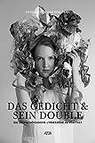 Das Gedicht & sein Double: Die zeitgenössische Lyrikszene im Portrait -
