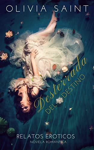 Desterrada del Destino: Relatos Eróticos (Novela Romántica nº 1)