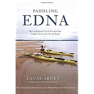 Paddling Edna: How a Backyard Creek Provided One Couple Access to the Sea by Kayak