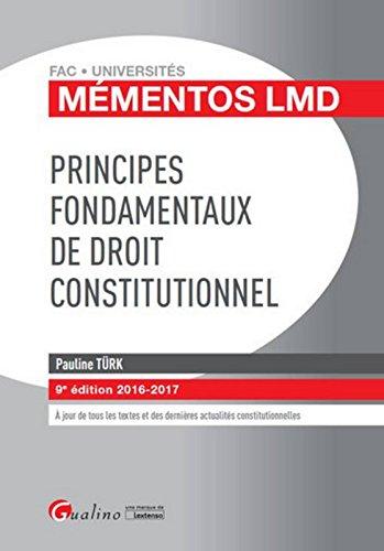 Mémentos LMD - Principes fondamentaux de droit constitutionnel 2016-2017, 9ème Ed.