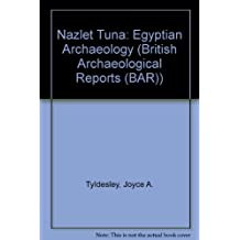 Nazlet Tuna: Egyptian Archaeology (British Archaeological Reports International Series)