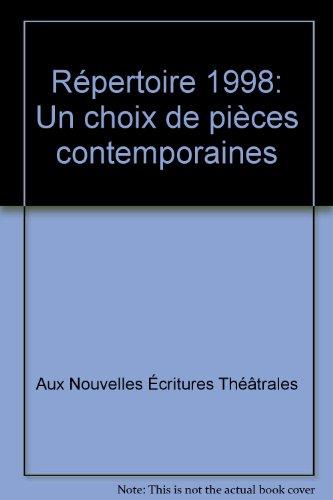 Répertoire 1998 : Un choix de pièces contemporaines par Aux nouvelles écritures théâtrales (Broché)