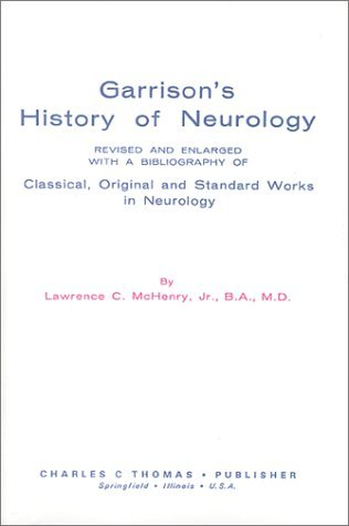 Garrison's History of Neurology by Lawrence C. McHenry (1969-06-01)
