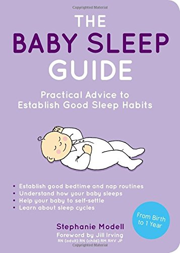 The Baby Sleep Guide: Practical Advice to Establish Good Sleep Habits