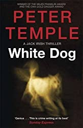 White Dog: A Jack Irish Thriller (4) by Peter Temple (2012-10-25)