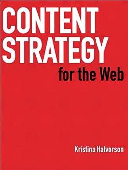 Content Strategy for the Web par [Halvorson, Kristina]