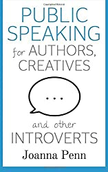 Public Speaking for Authors, Creatives and Other Introverts (Books for Writers)