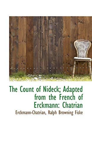 The Count of Nideck; Adapted from the French of Erckmann: Chatrian