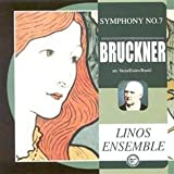 Bruckner: Symphony No. 7 in E, arranged for Clarinet, Horn, 2 Violins, Viola, Cello, Piano and Harmonium by Erwin Stein, Hanns Eisler and Karl Rankl (2008-04-08)