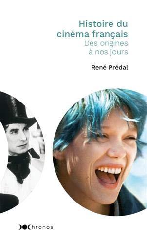 Histoire du cinéma français : Des origines à nos jours