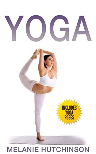 Yoga: Yoga Poses for Weight Loss, Inner Peace, Stress Relief ...