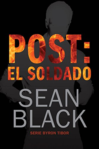 Post: El Soldado (Byron Tibor 1) por Sean Black