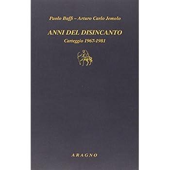 Anni Del Disincanto. Carteggio 1967-1981