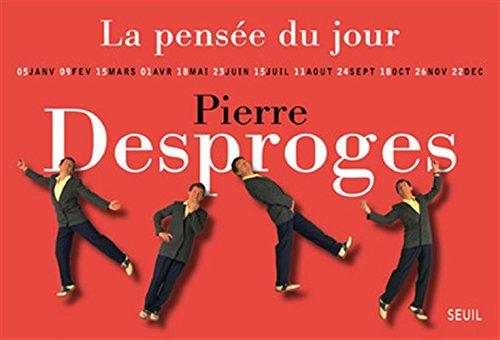 La Pensée du jour par Pierre Desproges