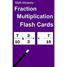 Fraction Multiplication Flash Cards (Fraction Flash Cards Book 2) (English Edition)