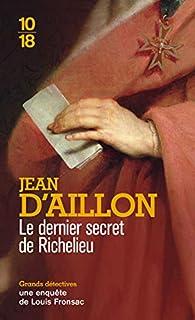 Le dernier secret de Richelieu par Jean d'Aillon
