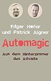 Automagic: Aus dem Hinterzimmer des Advaita