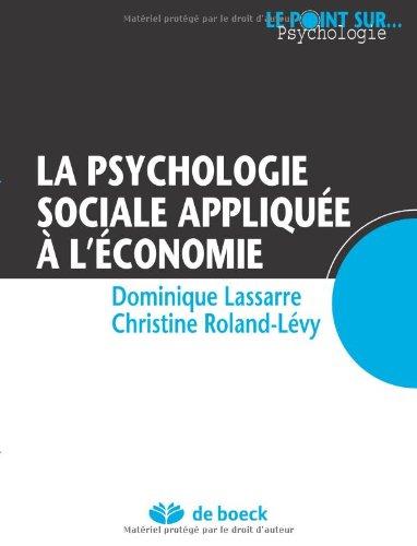 La Psychologie Sociale Appliquee a l'Economie par Dominique Lassarre