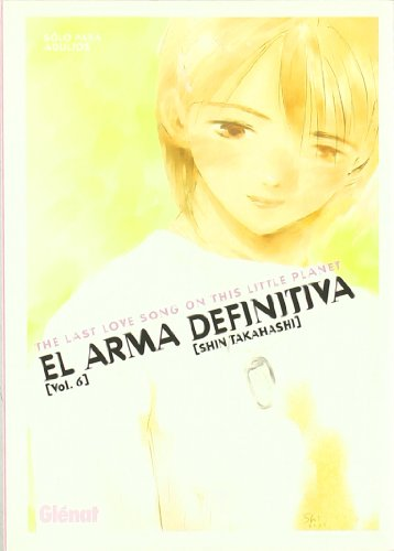 Arma definitiva 6/Ultimate Weapon par Shin Takahashi