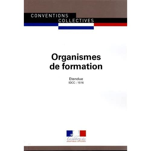 Organismes de formation - Convention collective nationale étendue 12e édition - Brochure n°3249 - IDCC : 1516