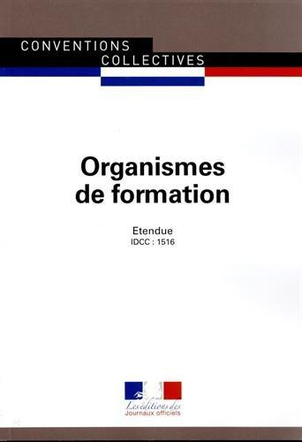 Organismes de formation - Convention collective nationale étendue 12e édition - Brochure n°3249 - IDCC : 1516