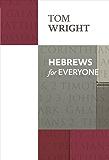 Hebrews for Everyone (New Testament for Everyone)
