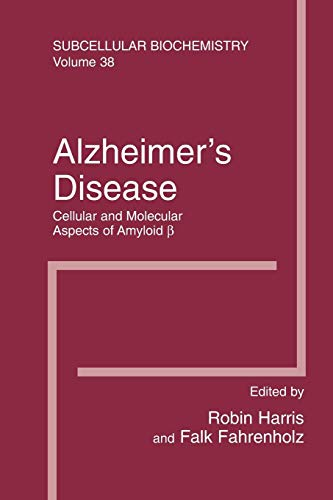 Alzheimer's Disease: Cellular and Molecular Aspects of Amyloid beta (Subcellular Biochemistry, Band 38)