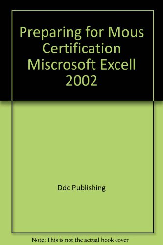Preparing for Mous Certification Miscrosoft Excell 2002