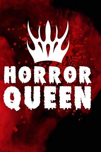 Horror Queen: Journal for Scary Movie Fanatics and Scream Film Queens
