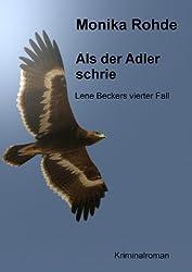 Als der Adler schrie - Lene Beckers vierter Fall (Lene Becker ermittelt 4)