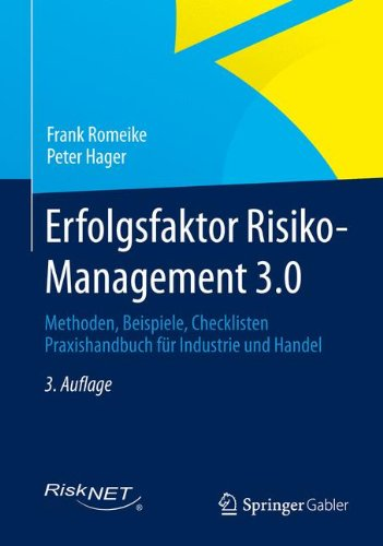 Erfolgsfaktor Risiko-Management 3.0: Methoden, Beispiele, Checklisten Praxishandbuch für Industrie und Handel