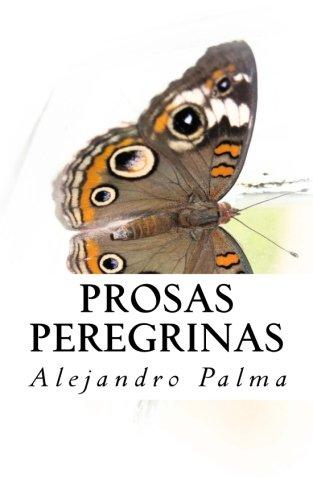 Descargar Libro Prosas Peregrinas de Alejandro Palma