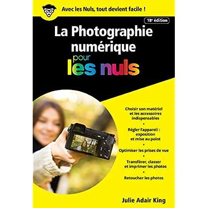 La photographie numérique pour les Nuls poche, 18e (Informatique pour les nuls)